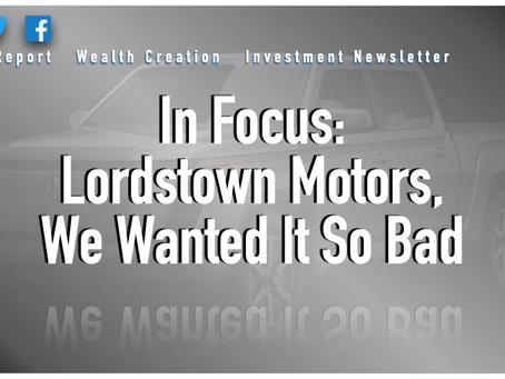 In Focus: Lordstown Motors, We Wanted It So Bad