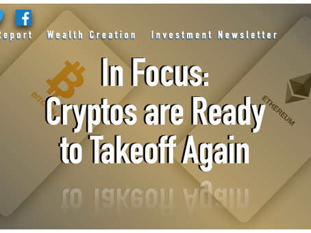 In Focus: Cryptos are Ready to Takeoff Again