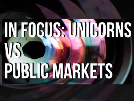 In Focus: Unicorns Vs. Public Markets