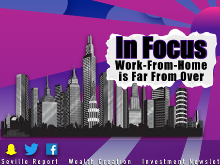 In Focus: Work From Home is Far From Over
