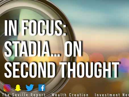 In Focus: Stadia... On Second Thought