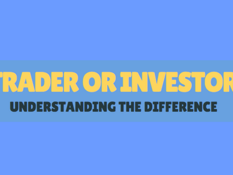 Are You a Trader or an Investor?