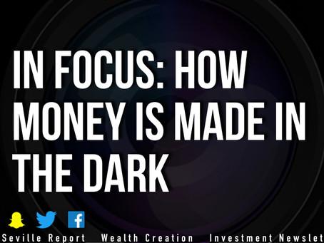 In Focus: Money Is Made in the Dark