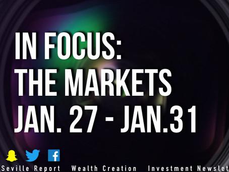 In Focus: The Markets Jan.27 - Jan.31