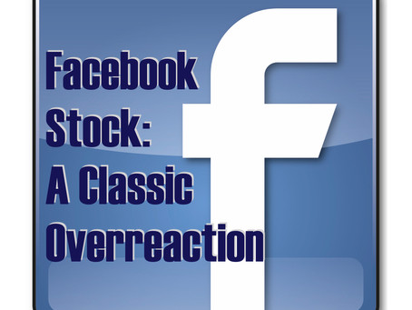 Facebook's Stock: A Classic Wall Street Overreaction