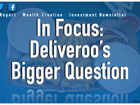 In Focus: Deliveroo's Bigger Question