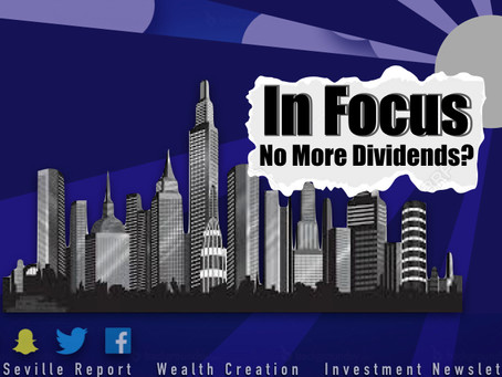 In Focus: No More Dividends, Now What?