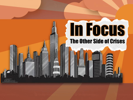 In Focus: The Other Side of Crisis