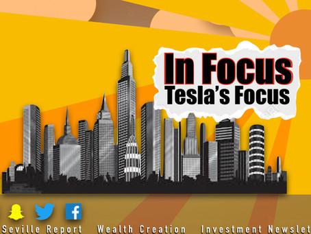 In Focus: Tesla's Focus