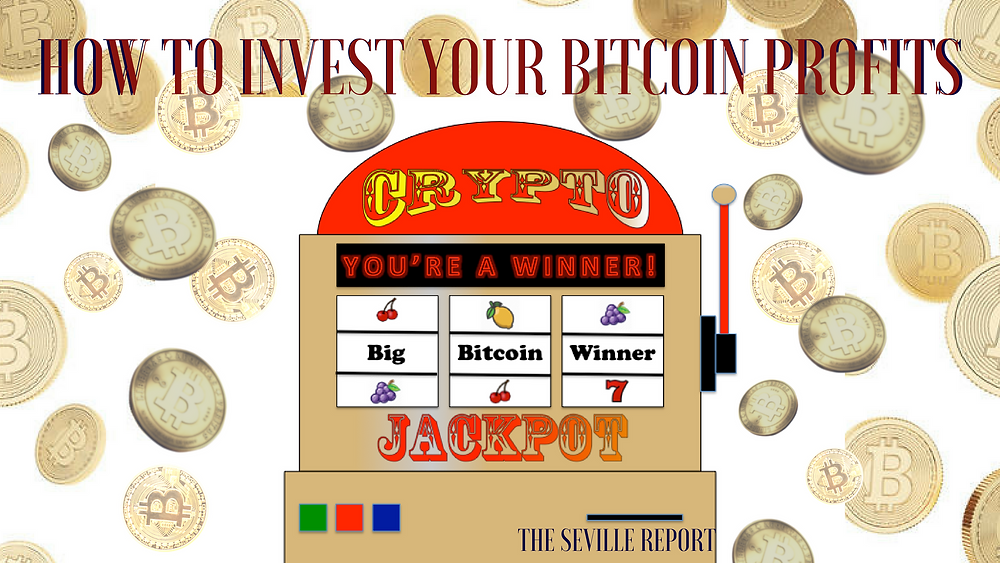 How to Invest Your Bitcoin Profits