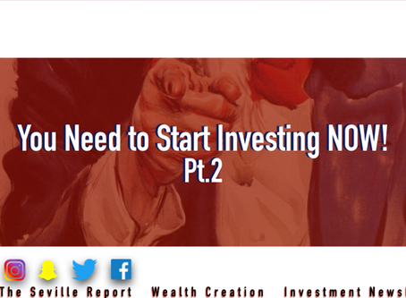 You Need to Start Investing NOW! Pt II