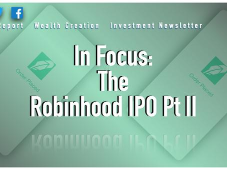 In Focus: The Robinhood IPO Pt.II