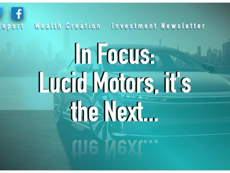 In Focus: Lucid Motors, it's the Next...