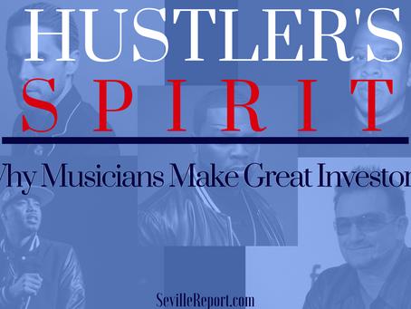 The Hustler's Spirit: Why Musicians Make Great Investors.