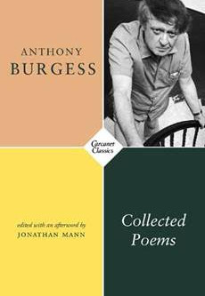 Anthony Burgess: Collected Poems from Carcanet