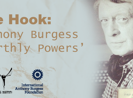 The Hook: Anthony Burgess Earthly Powers