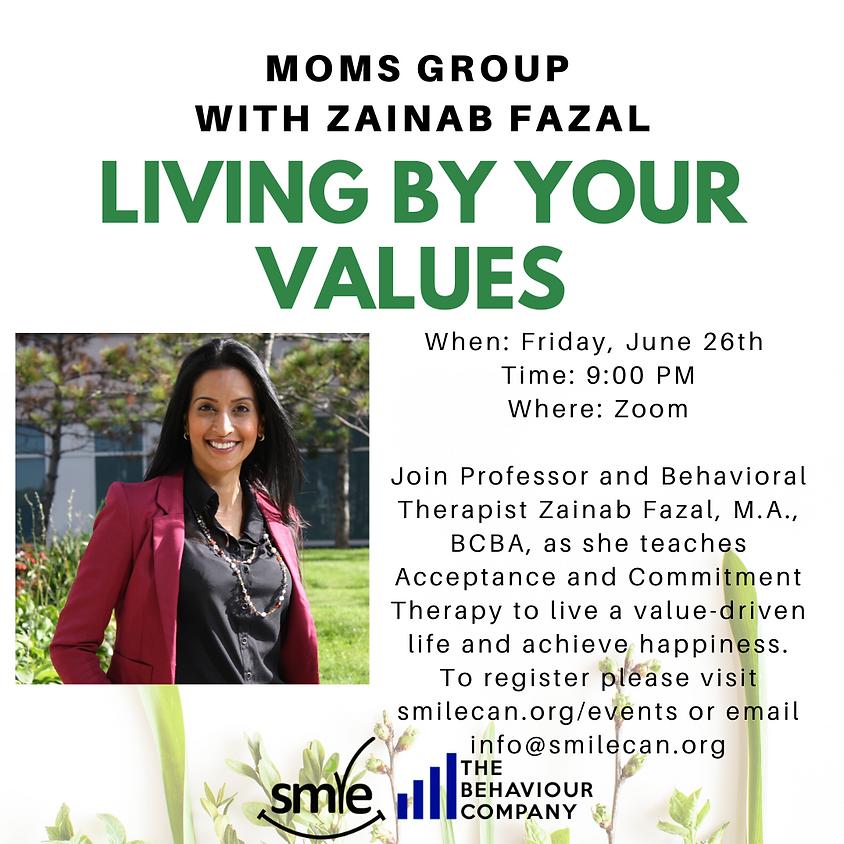 Mom's Group with Zainab Fazal: Living By Your Values