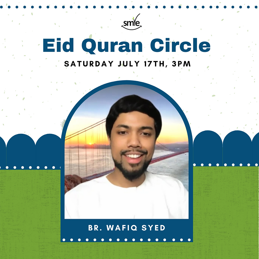 Eid Quran Circle with Brother Wafiq Syed!