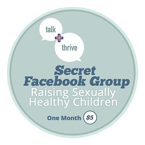 Secret Facebook Group – Raising Sexually Healthy Children – Month to Month
