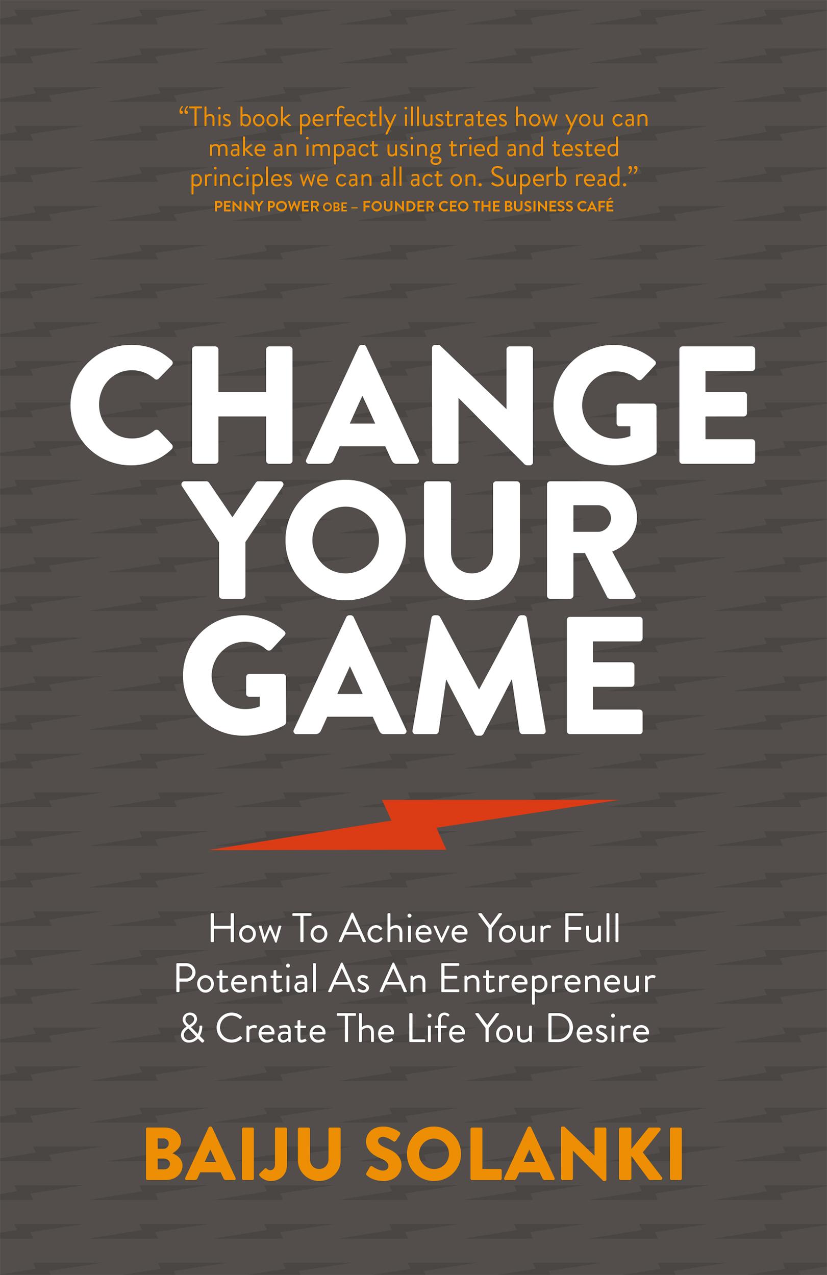 """Change Your Game"" by Baiju Solanki"