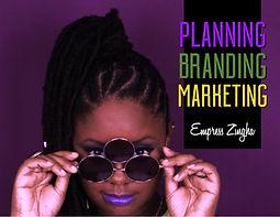 Planning Marketing Branding by Empress Z