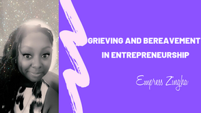Grieving and Bereavement In Entrepreneurship