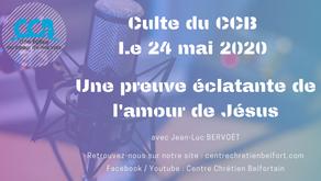 Une preuve éclatante de l'amour de Jésus - Culte du CCB du 24 mai 2020