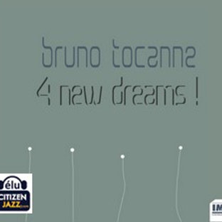 CD BRUNO TOCANNE  4 NEW DREAMS !