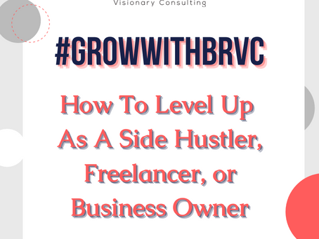 How To Level Up As A Side Hustler, Freelancer, or Business Owner