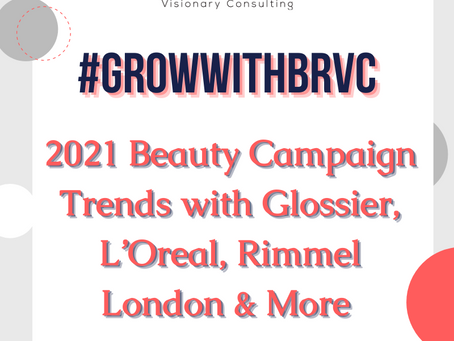 2021 Beauty Campaign Trends with Glossier, L'Oreal, Rimmel London & More