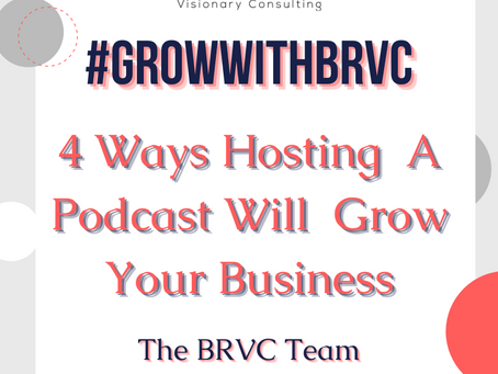 #GrowwithBRVC: How Podcasts Can Benefit Your Business in 2021!