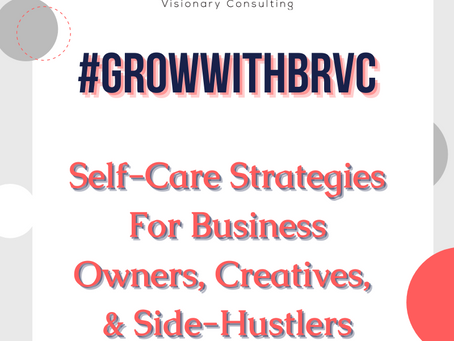 Self-Care Strategies For Business Owners, Creatives, & Side-Hustlers
