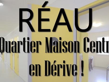 Réau : Le Quartier Maison Centrale en Dérive !