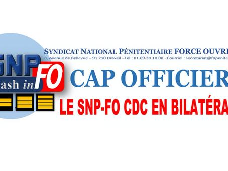 CAP OFFICIERS : Le SNPFO CDC en bilatérale