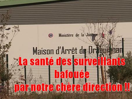 Prison de Draguignan : La santé des surveillants bafouée par notre chère direction !!