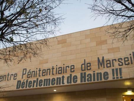 Prison de Marseille : Déferlement de haine !!!
