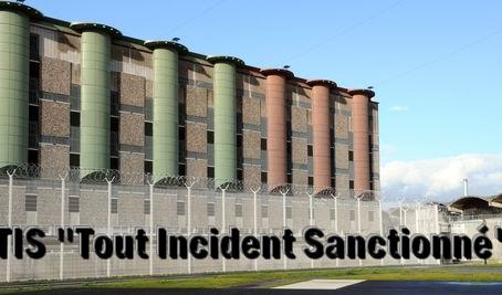 """Prison de Fleury-Mérogis : MAF : TIS """"Tout Incident Sanctionné"""""""