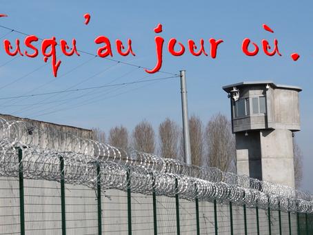Prison de Moulins : Jusqu'au jour où…