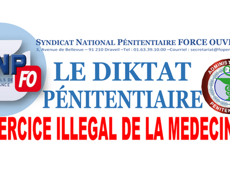 Le diktat pénitentiaire : Exercice illégal de la médecine !