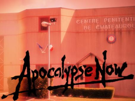 Prison de Châteauroux : Apocalypse Now !