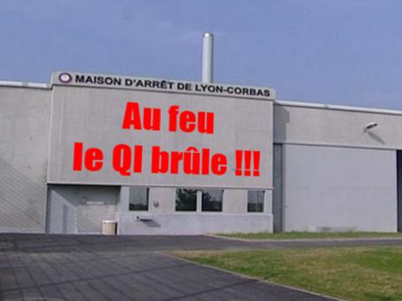 Prison de Lyon-Corbas : Au feu le QI brûle !!!