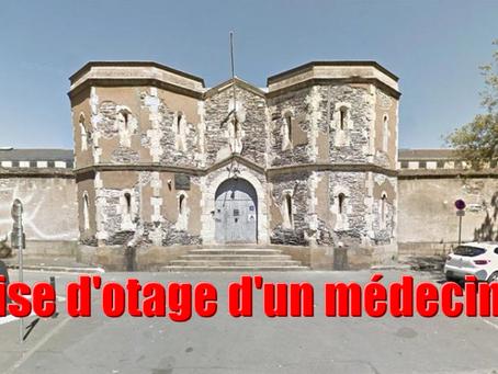 Prison d'Angers : Prise d'otage d'un médecin !