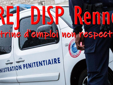 PREJ DISP Rennes : Doctrine d'emploi non respectée !