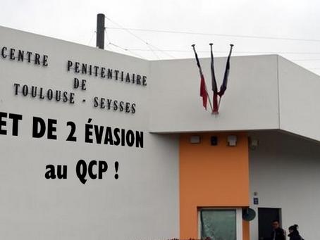 Prison de Toulouse-Seysses : ET DE 2 ÉVASION au QCP !