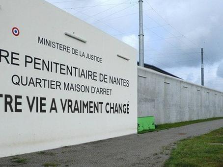 Prison de Nantes : NOTRE VIE A VRAIMENT CHANGÉ