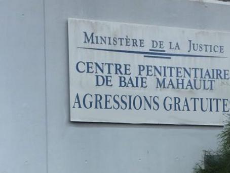 Prison de Baie-Mahault : AGRESSIONS GRATUITES, la suite...