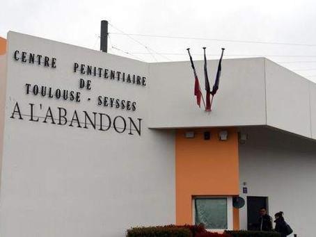Prison de Toulouse-Seysses : Centre pénitentiaire laissé à l'abandon !
