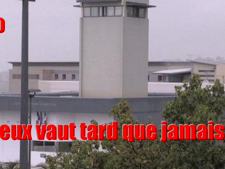 Prison de Saint-Denis : Mieux vaut tard que jamais !
