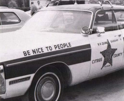 During these difficult times, the motto of Citrus County Sheriff B.R. Quinn of bears repeating.