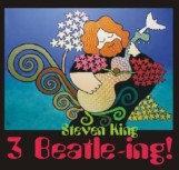 Steven King - 3 Beatle-ing!